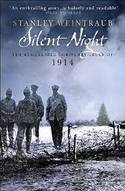 silent night the remarkable christmas truce of 1914 by stanley