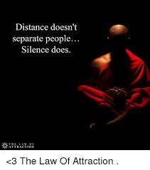Doe Memes - distance doesn t separate people silence does the la w of attraction