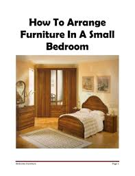 Feng Shui Bedroom Furniture Placement How To Arrange A Small Bedroom With Big Furniture My Web Value