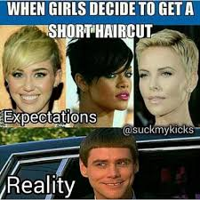 My New Haircut Meme - when girls decide to get a short haircut expectations reality