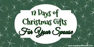 12 days of christmas gifts for your spouse no getting off this train