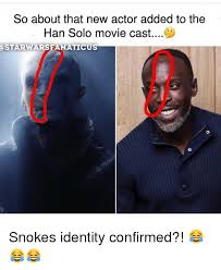 Solo Memes - so about that new actor added to the han solo movie cast starwars