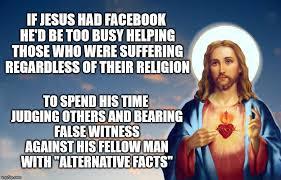 Meme Generator Facebook - false witness if jesus had facebook he d be too busy helping those