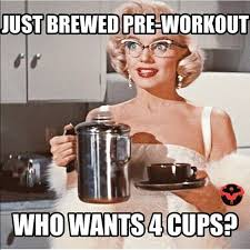 Pre Workout Meme - drink pre workout coffee hacks that make drinking coffee better