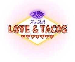taco bell u0027s love u0026 tacos contest taco bell