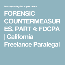 printable version of fdcpa forensic countermeasures part 4 fdcpa forensics