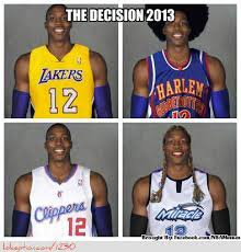 Dwight Howard Memes - meme of the day the decision 2013 with dwight howard