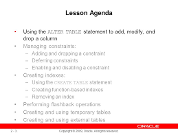 Alter Table Modify Column Oracle 2 Copyright 2009 Oracle All Rights Reserved Managing Schema