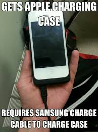 Samsung Meme - my friends phone charge case fails wins samsung 1 apple 0 meme