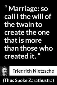 wedding quotes nietzsche marriage so call i the will of the to create the one that