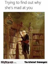 trying to find out why she s mad at you funny meme pmslweb