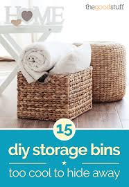 15 diy storage bins too cool to hide away thegoodstuff