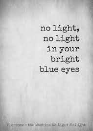 Light In Your Eyes Lyrics Florence And The Machine No Light No Light Lyrics Lyrics