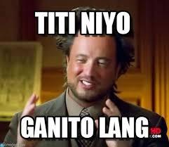 Titi Meme - titi niyo ancient aliens meme on memegen