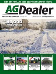 agdealer eastern ontario edition january 2013 by farm business
