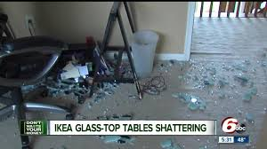 Patio Table Glass Shattered by Ikea Glass Tables Are Shattering Spontaneously Theindychannel