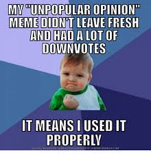Unpopular Opinion Meme - 25 best memes about unpopular opinion puffin generator
