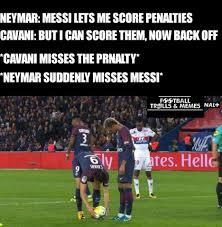 Neymar Memes - cavani wishes he gave neymar the penalty football trolls
