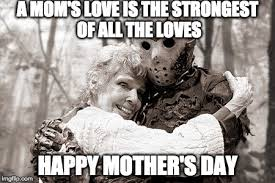 Mothers Day Meme - happy mother s day imgflip