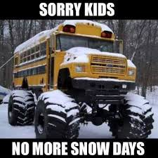 Snow Day Meme - funny memes no more snow days funny memes