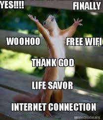 Internet Connection Meme - meme creator yes finally free wifi woohoo internet