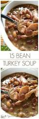 after thanksgiving turkey soup south your mouth 15 bean turkey soup