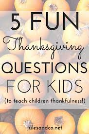 thanksgiving questions for teach thankfulness
