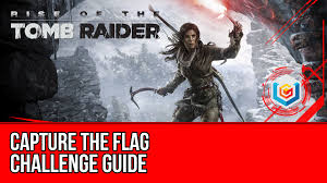 Capture The Flag Flags Rise Of The Tomb Raider Capture The Flag Challenge Guide Soviet