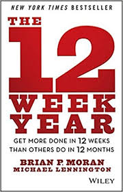 the 12 week year get more done in 12 weeks than others do in 12