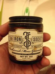 Pomade Tis the iron society â fashioned mens grooming aidâ â the dapper