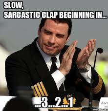 Sarcastic Meme - sarcastic clap beginning in memes com memes pinterest