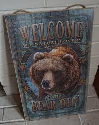 welcome to the bear den grizzly hunting lodge man cave cabin home