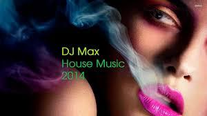 dj max house music mix youtube