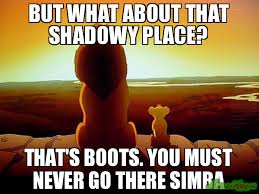 Lion King Shadowy Place Meme Generator - but what about that shadowy place that s boots you must never go