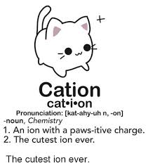 Memes Pronunciation - cation cat i on pronunciation kat ahy uh n on un chemistry 1 an