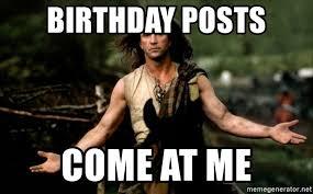 Come At Me Bro Meme Generator - birthday posts come at me mel gibson come at me bro meme generator