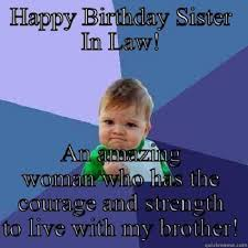 Happy Birthday Sister Meme - happy birthday sister in law meme images quotes wishes