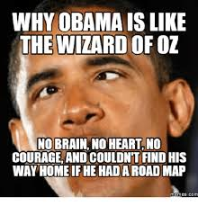 Wizard Of Oz Meme Generator - why obama is like the wizard of oz no brain no heart no