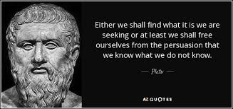 Seeking Free Plato Quote Either We Shall Find What It Is We Are Seeking