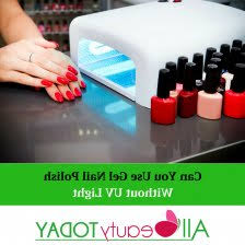 how to cure gel nails without a uv light does uv l dry nail polish photo 1 can you use gel nail polish