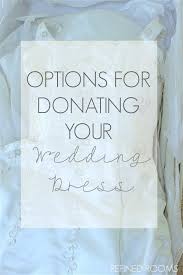 is it time to donate your wedding dress refined rooms - Wedding Dress Donation
