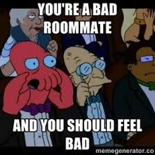 Zoidberg Meme Generator - you re a bad roommate and you should feel bad zoidberg roommate