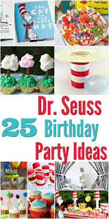 dr seuss birthday party ideas 25 dr seuss birthday party ideas mrs kathy king
