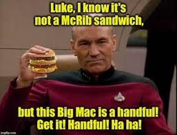 Big Mac Meme - picard with big mac latest memes imgflip