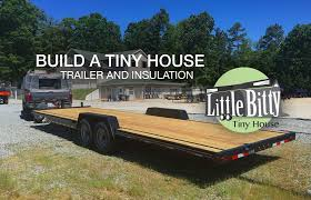build a tiny house trailer and insulation youtube