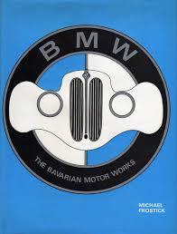 bmw bavarian motors b m w the bavarian motor works michael frostick
