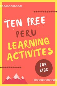 ten free peru learning activities for kids mommymaleta