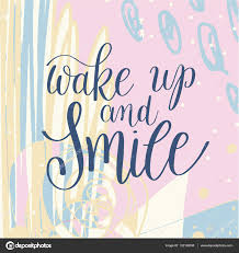 wake up and smile handwritten lettering positive quote on abstra