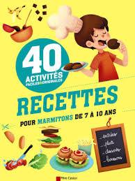 marmitons recettes cuisine recettes pour marmitons de 7 à 10 ans livre de cuisine pour enfants