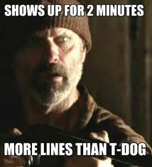 T Dogg Walking Dead Meme - r i p t dog